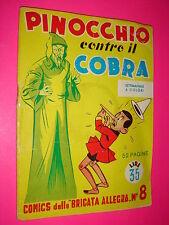 Comics della Brigata Allegra Nerbini 1949 n. 8 PINOCCHIO CONTRO IL COBRA