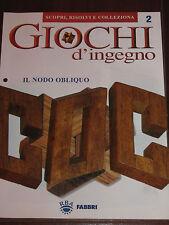 """Giochi D'Ingegno """"IL NODO OBLIQUO"""" Fabbri Editore n° 2"""