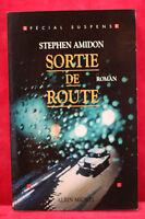 Sortie de route - Stephen Amidon - Spécial suspense