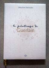 beau livre 2006 Le printemps de Guerlain M Desbiolles parfum luxe beauté fêtes
