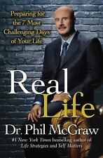 Real Life : Preparing for the 7 Most Challenging Days of Your Life by Phil McGra