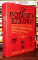 Jones, Judy & William Wilson AN INCOMPLETE EDUCATION  1st Edition Later Printing