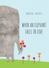When An Elephant Falls In Love - Cali, Davide/ Lotti, Alice (Ilt) - New Hardcove