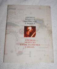 Amerigo Vespucci tra Firenze e Brasile/Americo Vespucio entre Florenca e Brasil