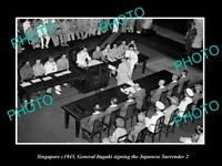 OLD LARGE HISTORIC PHOTO OF SINGAPORE, JAPANESE SURRENDER SIGNING 1945 ITAGAKI 2