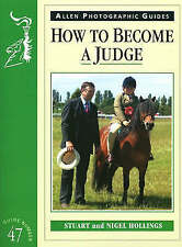 Hollings, Stuart;Hollings, nigel .. How To Become A Judge: Guide Number 47