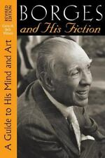 Borges and His Fiction: A Guide to His Mind and Art (Paperback or Softback)