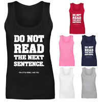 Womens Do Not Read The Next Sentence Funny Slogan Vest Tank Top NEW UK 8-18