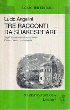 O16 Tre racconti da Shakespeare Lucio Angelini Loescher editore 1a edi 1996