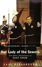 Our Lady Of The Sewers: And Other Adventures in Deep Spain,Pau ,.9780349108575