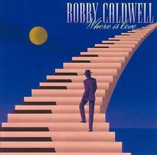 Where Is Love by Bobby Caldwell (Singer/Guitarist) (CD, Dec-2004, Sin-Drome)