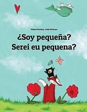 ¿Soy Pequeña? Serei Eu Pequena? : Libro Infantil Ilustrado Español-Portugués...