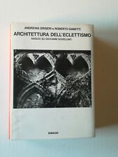 A. Griseri - R. Gabetti ARCHITETTURA DELL'ECLETTISMO Einaudi 1973 foto Ugo Mulas