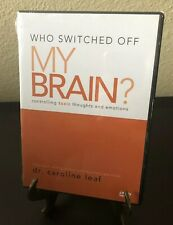 NEW! Who Switched Off My Brain? 3DVDs (6 Lectures) Dr. Caroline Leaf