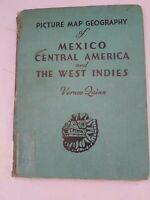 VINTAGE PICTURE MAP GEOGRAPHY OF MEXICO CENTRAL AMER. & Indie VERNON QUINN 1943