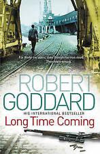Long Time Coming: Crime Thriller, Goddard, Robert, Very Good Book