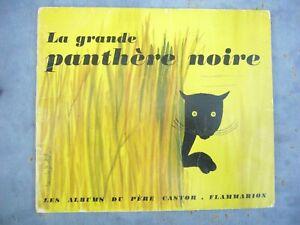 LES ALBUMS DU PERE CASTOR :LA GRANDE PANTHERE NOIRE  FLAMMARION 1971 EO