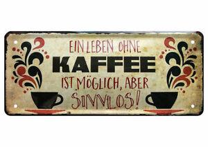Blechschild lustige Sprüche Dekoration Metall Wandschild Kaffee Leben  28x12cm