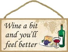 Novelty-Fun Wood Wine Sign-Plaque--Wine a Bit You'll Fell Better
