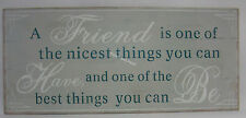 Rustic Tin Wall Sign A Friend is One of The Nicest Things You Can Have & Be