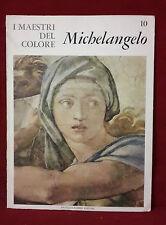 < R7 > I MAESTRI DEL COLORE N.10 MICHELANGELO  FRATELLI FABBRI EDITORI ANNO 1963