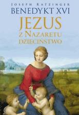 Ratzinger Joseph Benedykt XVI Jezus z Nazaretu Dziecinstwo - NEW