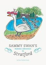 Sammy Swan's Summer Adventure In Stratford