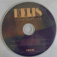KELIS : FRIDAY FISH FRY - [ PROMO CD SINGLE ]