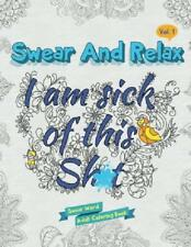 Swear Word Adult Colouring Book Swearing Stress Relief Relax Colour Vol. 1 Gift