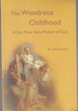 The Wondrous Childhood Most Holy Mother of God St. John Eudes Catholic Teaching