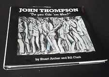 Stuart M. Archer: John Thompson: Do You Like 'em Then?. Clark Art Ltd, 2006.