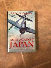 ACES AGAINST JAPAN - The AMERICAN ACES SPEAK. by Eric Hammel hc/dj