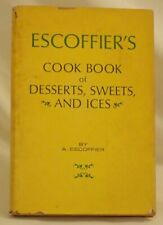 Vintage 1941 HBDJ ESCOFFIER'S COOK BOOK OF DESSERTS SWEETS AND ICES Cookbook