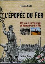 L'épopée du fer 100 ans de métallurgie en Meurthe-et-Moselle livre sous blister