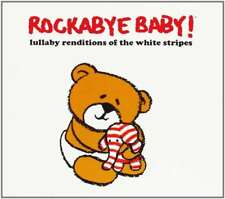 Rockabye Baby!-Rockabye Baby! Lullaby Renditions of The White Stripes CD   New