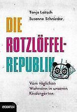Die Rotzlöffel-Republik von Carsten Tergast, Susanne Schnieder und Tanja...
