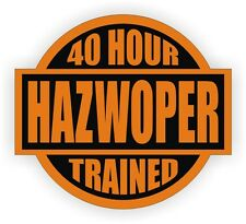 40 Hour Hazwoper Trained Hard Hat Decal - Helmet Sticker Safety Label OSHA USA