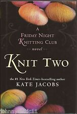 1st Printing Knit Two by Kate Jacobs (2008, Hardcover) 9780399155833