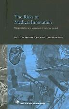 The Risks of Medical Innovation: Risk Perception and Assessment in His-ExLibrary