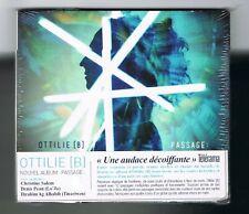 ♫ - OTTILIE [B] - PASSAGE - CD 12 TITRES - 2017 - NEUF NEW NEU - ♫