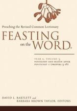 Feasting on the Word: Year A, Volume 3: Pentecost and Season after Pentecost 1 (