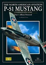HIThe NA P-51 Mustang - Part 1 Allison Powered - A Comprehensive Guide (SAM Pub