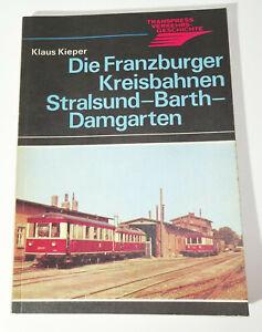 Transpress Verkehrsgeschichte Die Franzburger Kreisbahnen Stralsund Barth.. (B6