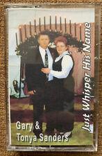 Just Whisper His Name United Pentecostal Gary & Tanya Sanders Cassette