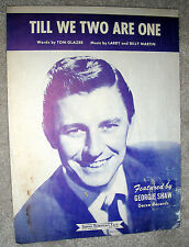 1953 TILL WE TWO ARE ONE Sheet music GEORGIE SHAW by Martin & Glazer