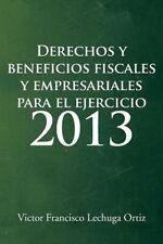 Derechos y Beneficios Fiscales y Empresariales Para el Ejercicio 2013 (Spanish E