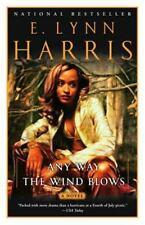Any Way the Wind Blows: A Novel, Harris, E. Lynn, Good Condition, Book
