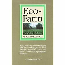 Eco-Farm: An Acres U.S.A. Primer by Charles Walters (Paperback, 2009)