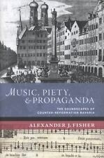 Music, Piety, and Propaganda: The Soundscapes of Counter-Reformation Bavaria:...