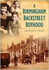 A Birmingham Backstreet Boyhood by Graham V. Twist (Paperback, 2008)